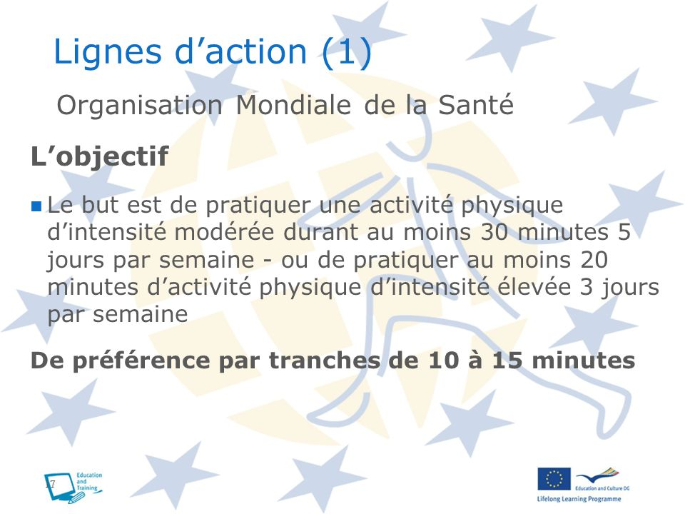 Lignes d'action (1) Organisation Mondiale de la Santé L'objectif