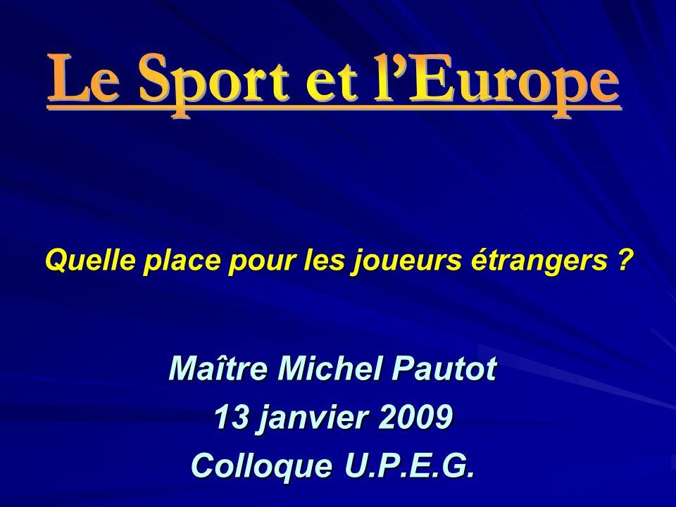 Maître Michel Pautot 13 janvier 2009 Colloque U.P.E.G.
