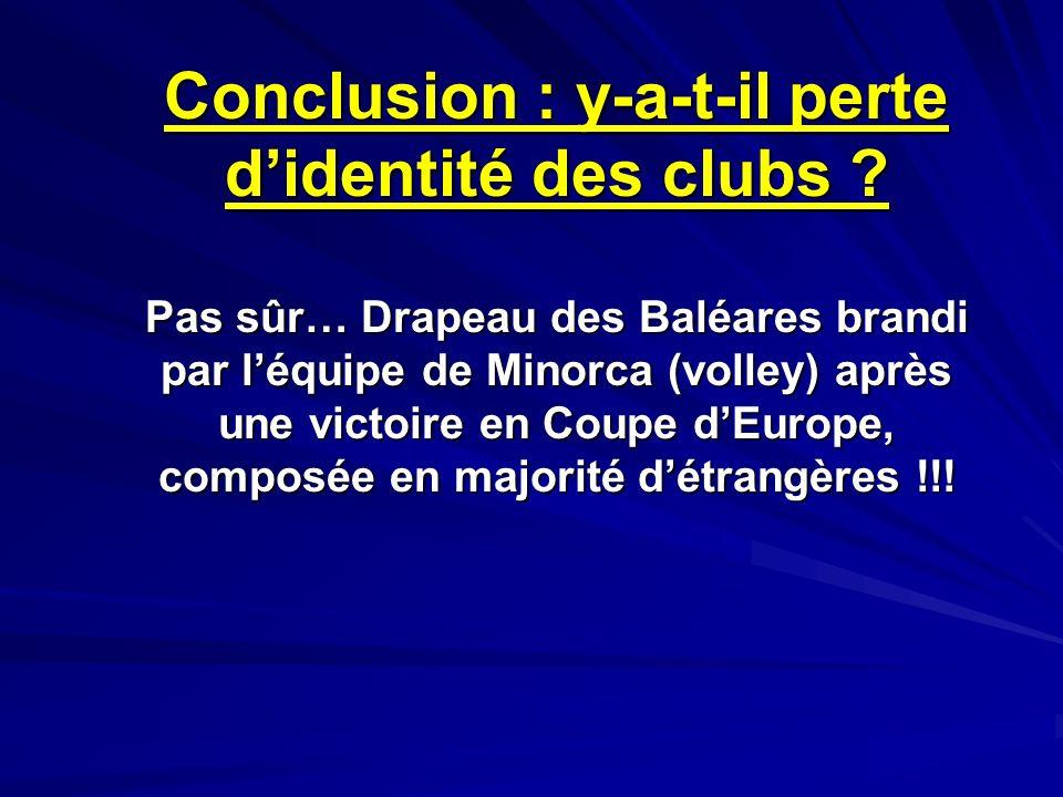 Conclusion : y-a-t-il perte d'identité des clubs