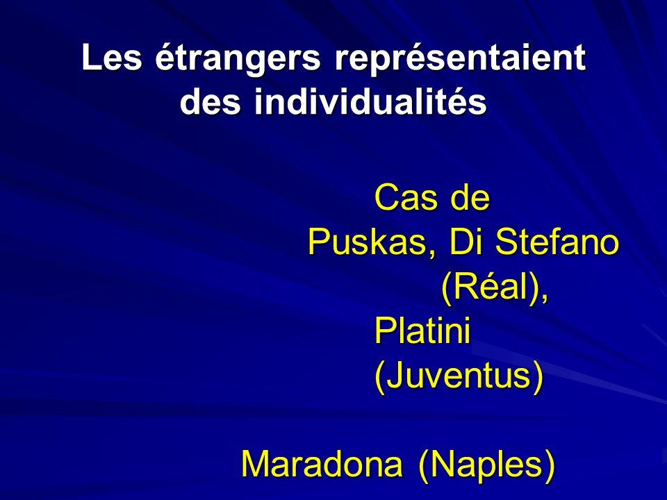 Les étrangers représentaient des individualités