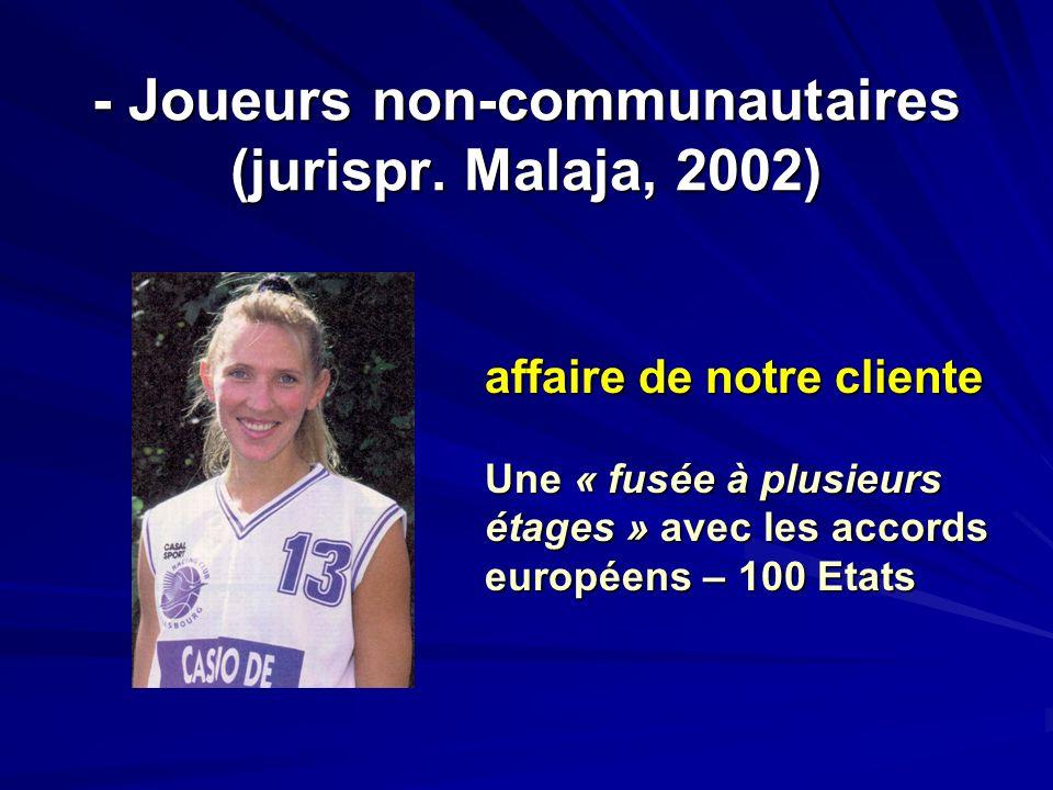 - Joueurs non-communautaires (jurispr. Malaja, 2002)
