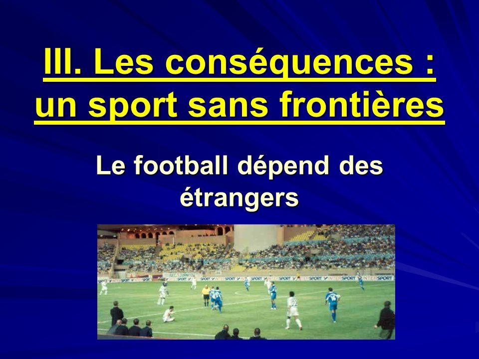 III. Les conséquences : un sport sans frontières