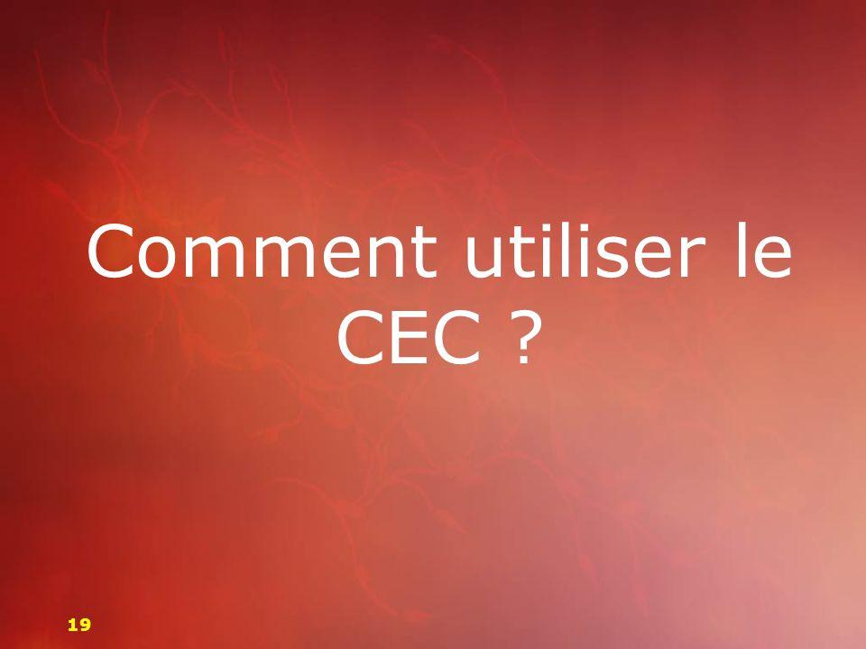 Comment utiliser le CEC