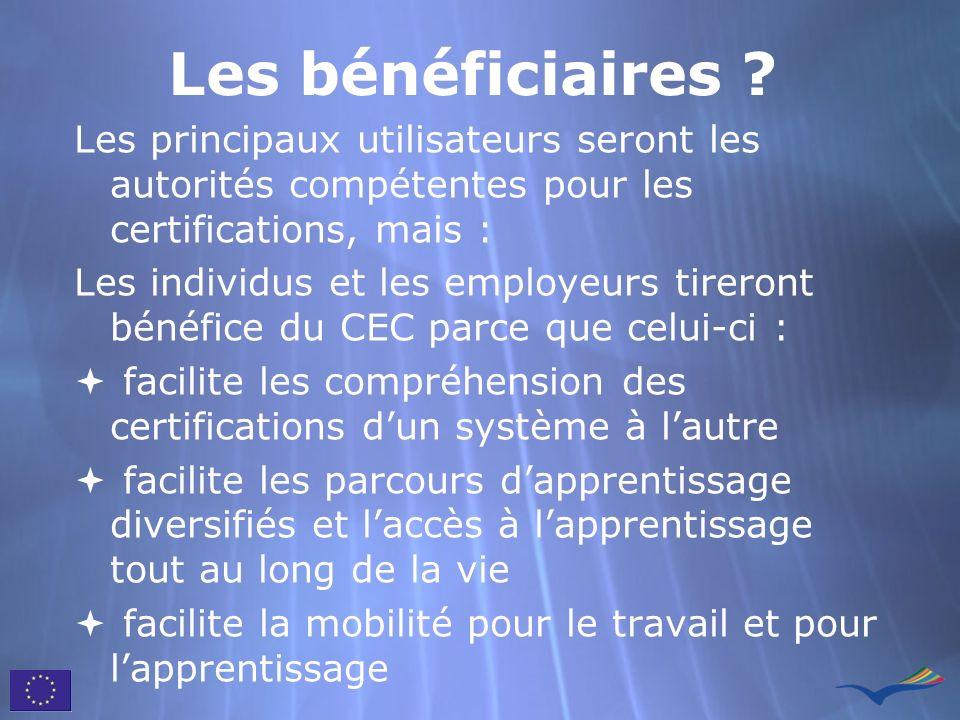 Les bénéficiaires Les principaux utilisateurs seront les autorités compétentes pour les certifications, mais :