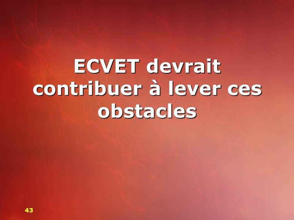 ECVET devrait contribuer à lever ces obstacles