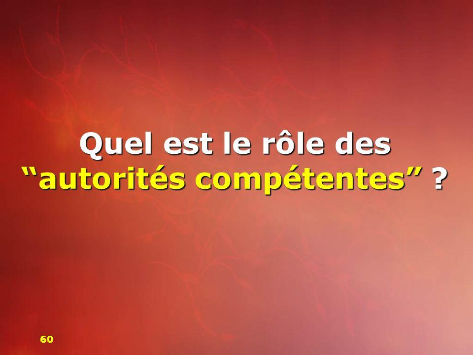 Quel est le rôle des autorités compétentes