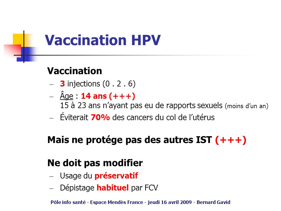 Vaccination HPV Vaccination Mais ne protége pas des autres IST (+++)