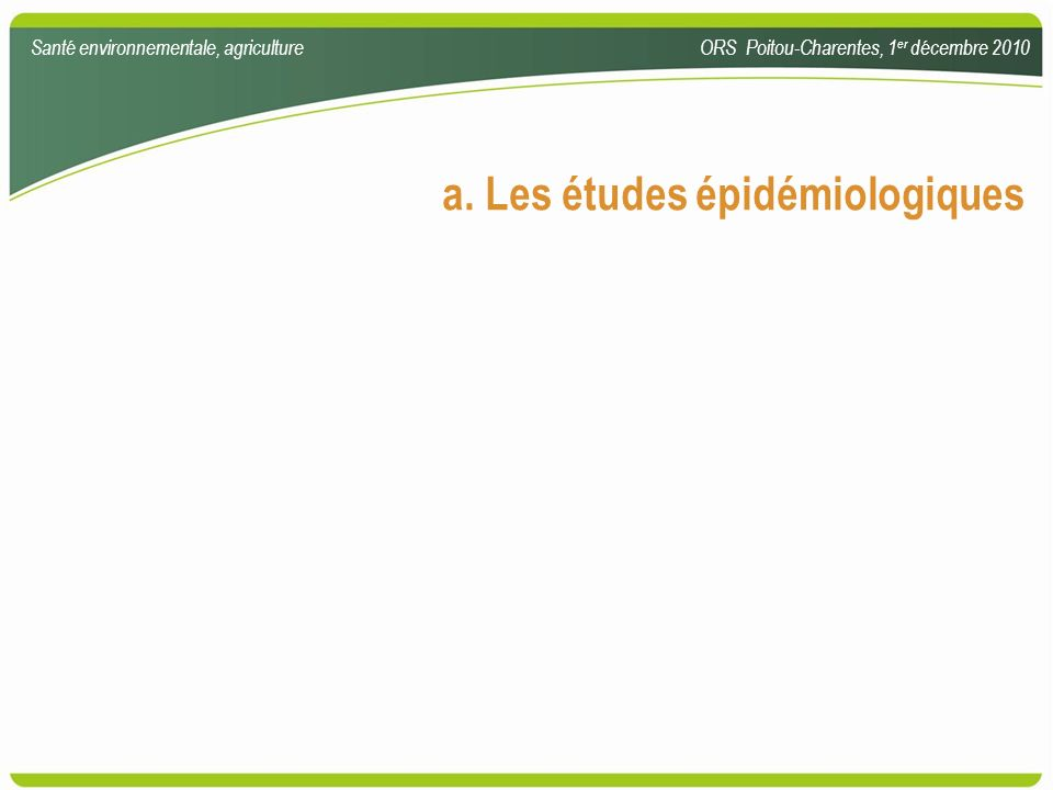 a. Les études épidémiologiques