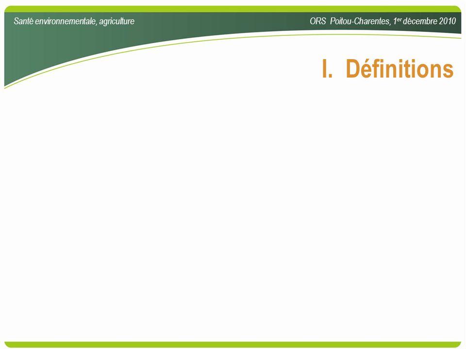 I. Définitions Santé environnementale, agriculture