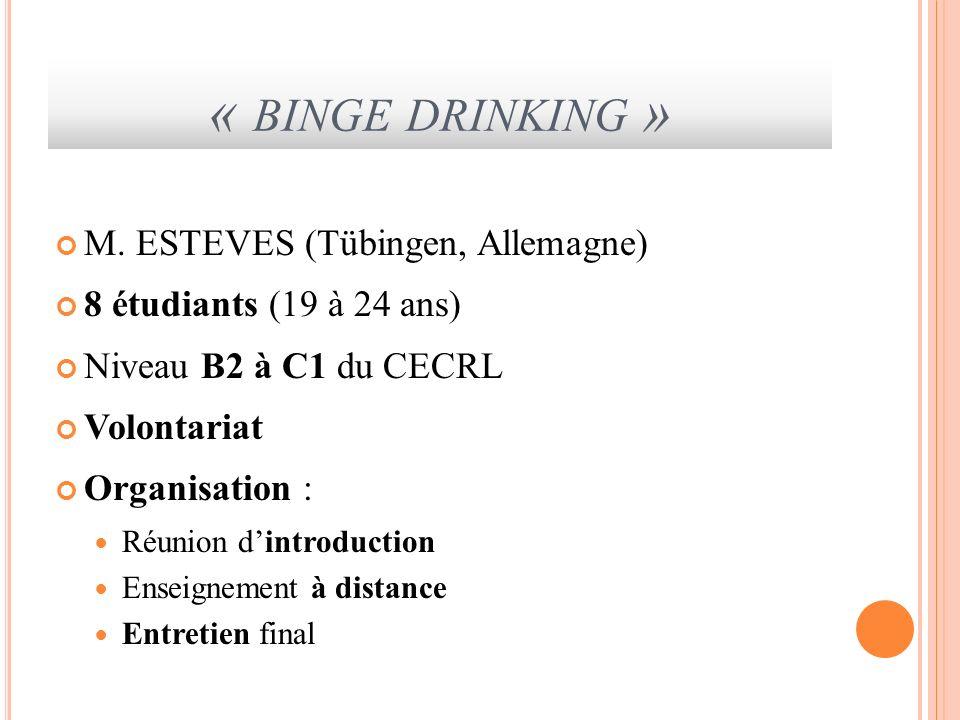 « binge drinking » M. ESTEVES (Tübingen, Allemagne)