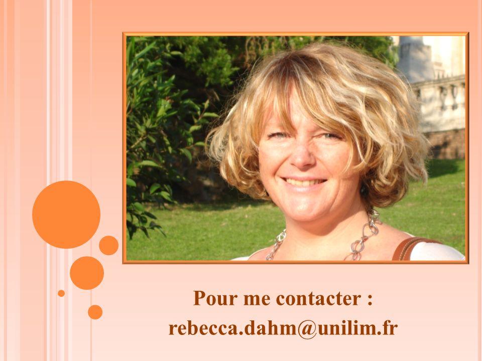 Pour me contacter : rebecca.dahm@unilim.fr