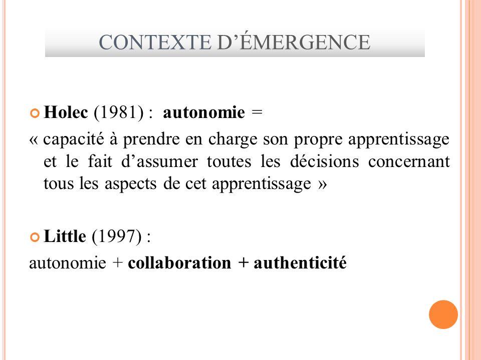 CONTEXTE D'ÉMERGENCE Holec (1981) : autonomie =