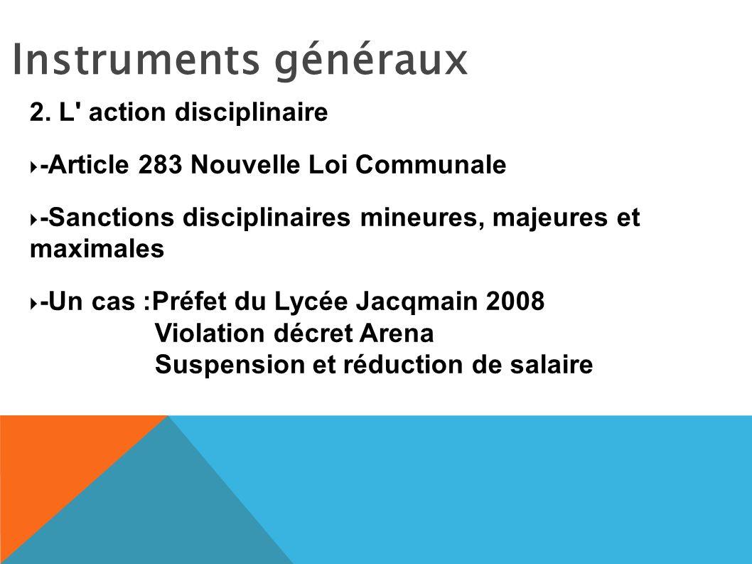 Instruments généraux 2. L action disciplinaire