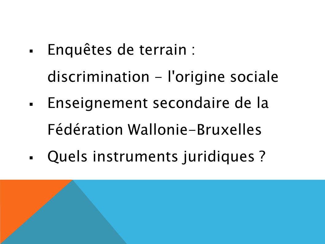 Enquêtes de terrain : discrimination - l origine sociale