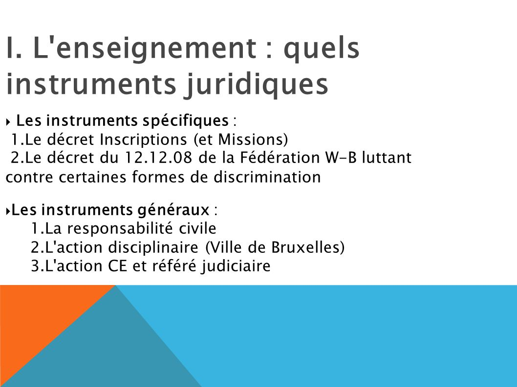 I. L enseignement : quels instruments juridiques