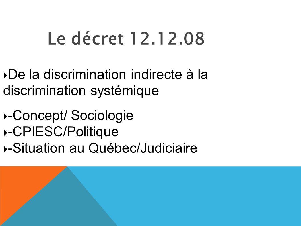 Le décret 12.12.08 De la discrimination indirecte à la discrimination systémique. -Concept/ Sociologie.