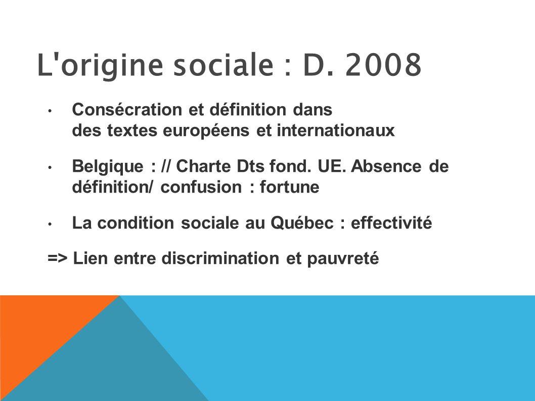 L origine sociale : D. 2008 Consécration et définition dans