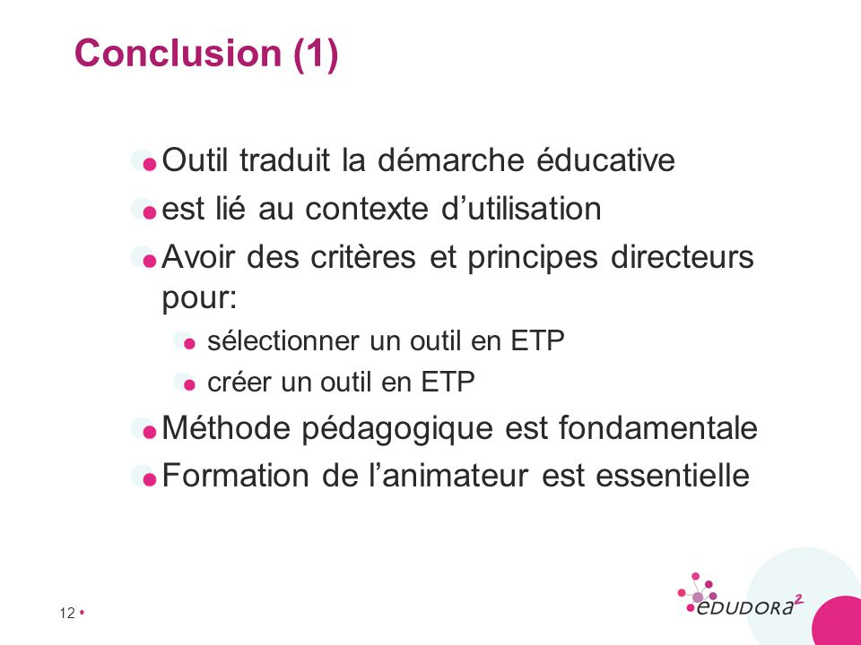 Conclusion (1) Outil traduit la démarche éducative