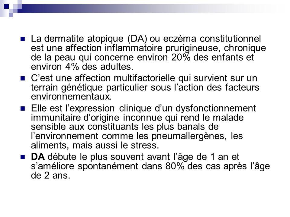 La dermatite atopique (DA) ou eczéma constitutionnel est une affection inflammatoire prurigineuse, chronique de la peau qui concerne environ 20% des enfants et environ 4% des adultes.