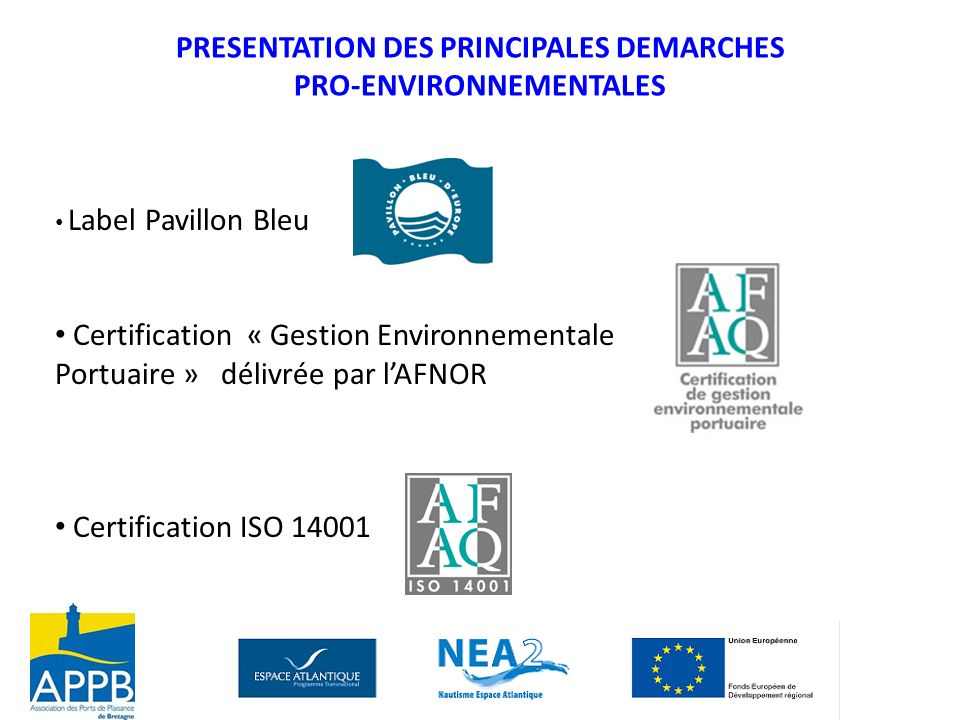 PRESENTATION DES PRINCIPALES DEMARCHES PRO-ENVIRONNEMENTALES