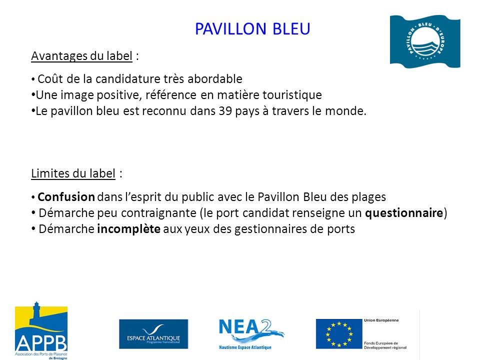 PAVILLON BLEU Avantages du label :