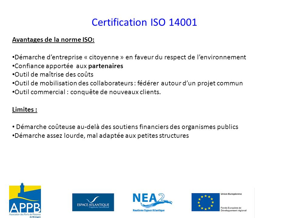Certification ISO 14001 Avantages de la norme ISO: