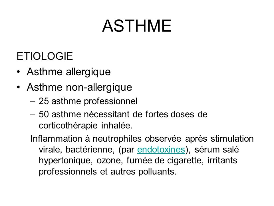 ASTHME ETIOLOGIE Asthme allergique Asthme non-allergique