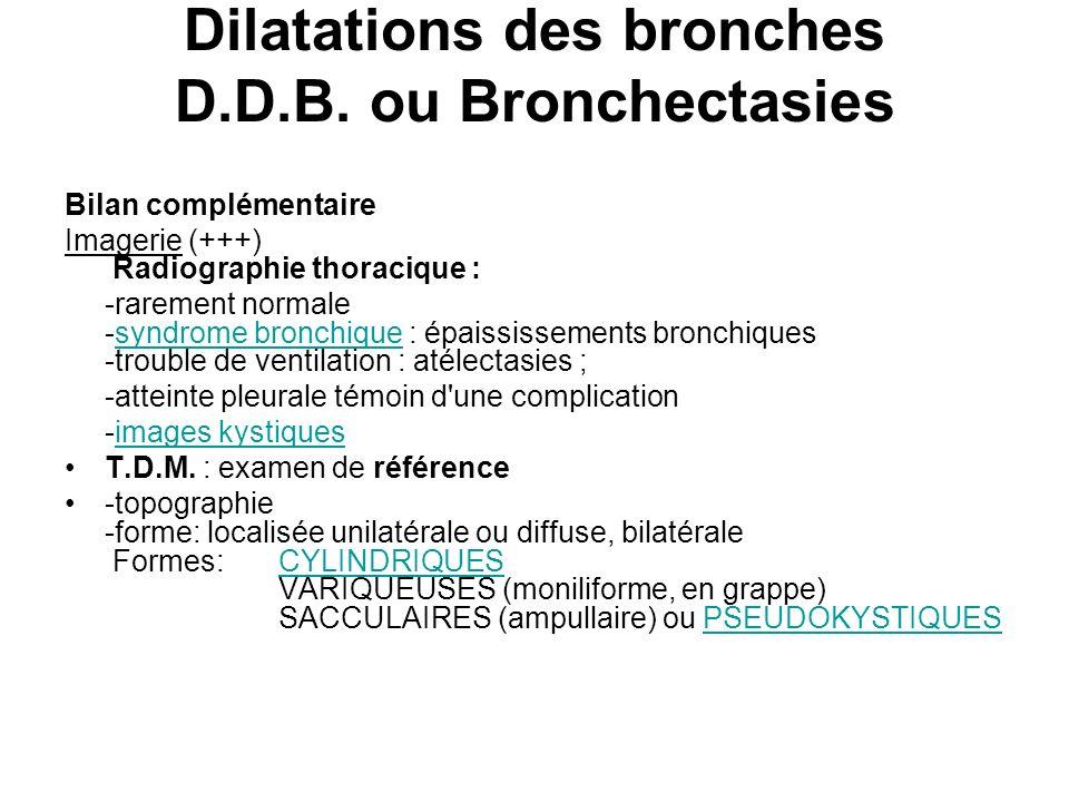 Dilatations des bronches D.D.B. ou Bronchectasies