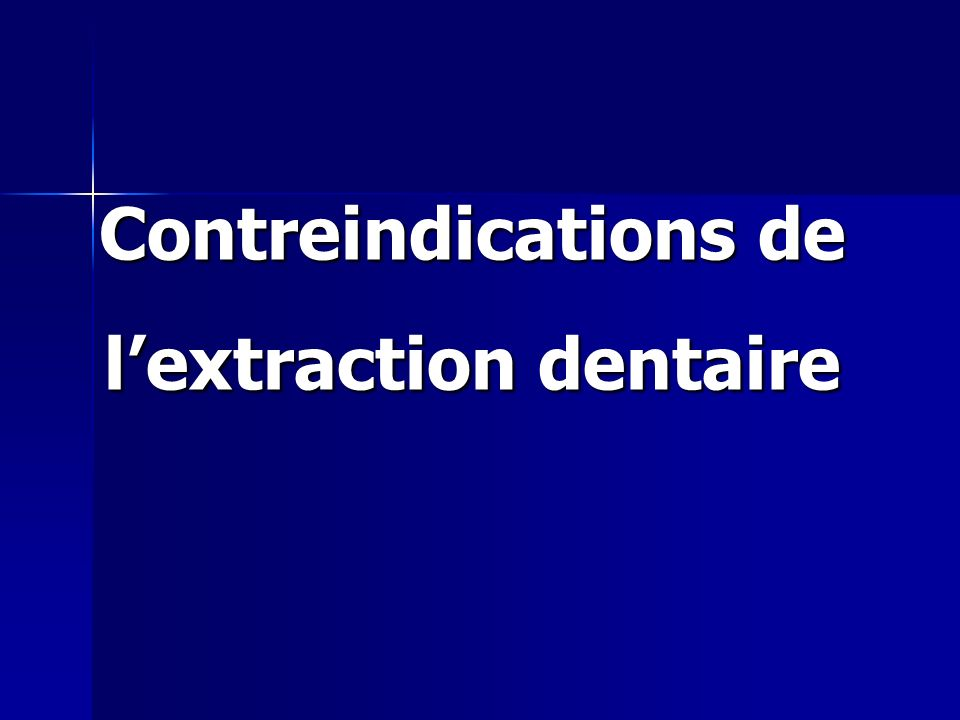 Contre­indications de l'extraction dentaire