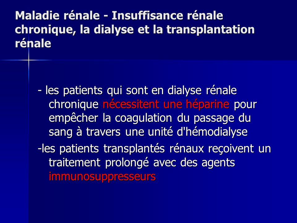 Maladie rénale - Insuffisance rénale chronique, la dialyse et la transplantation rénale