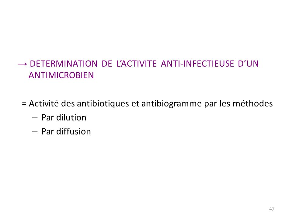 → DETERMINATION DE L'ACTIVITE ANTI-INFECTIEUSE D'UN ANTIMICROBIEN