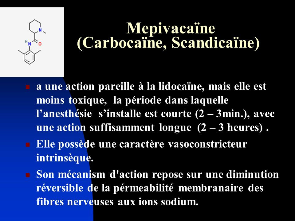 Mepivacaïne (Carbocaïne, Scandicaïne)