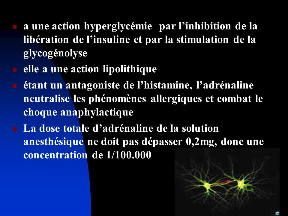 a une action hyperglycémie par l'inhibition de la libération de l'insuline et par la stimulation de la glycogénolyse