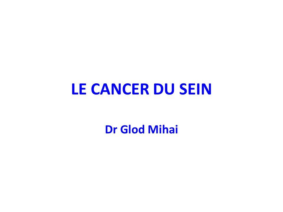 LE CANCER DU SEIN Dr Glod Mihai