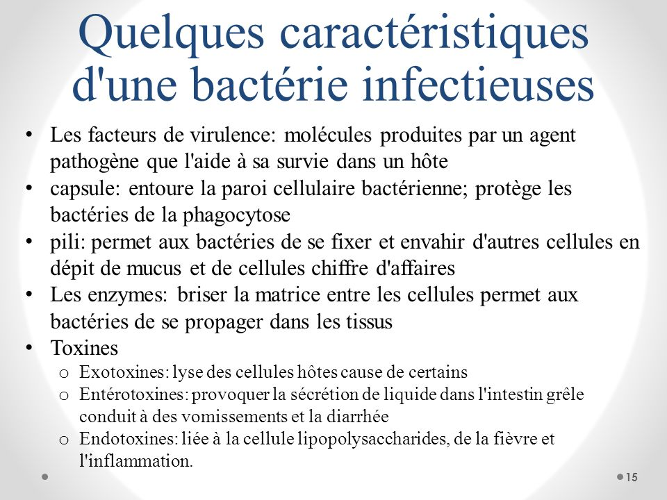 Quelques caractéristiques d une bactérie infectieuses