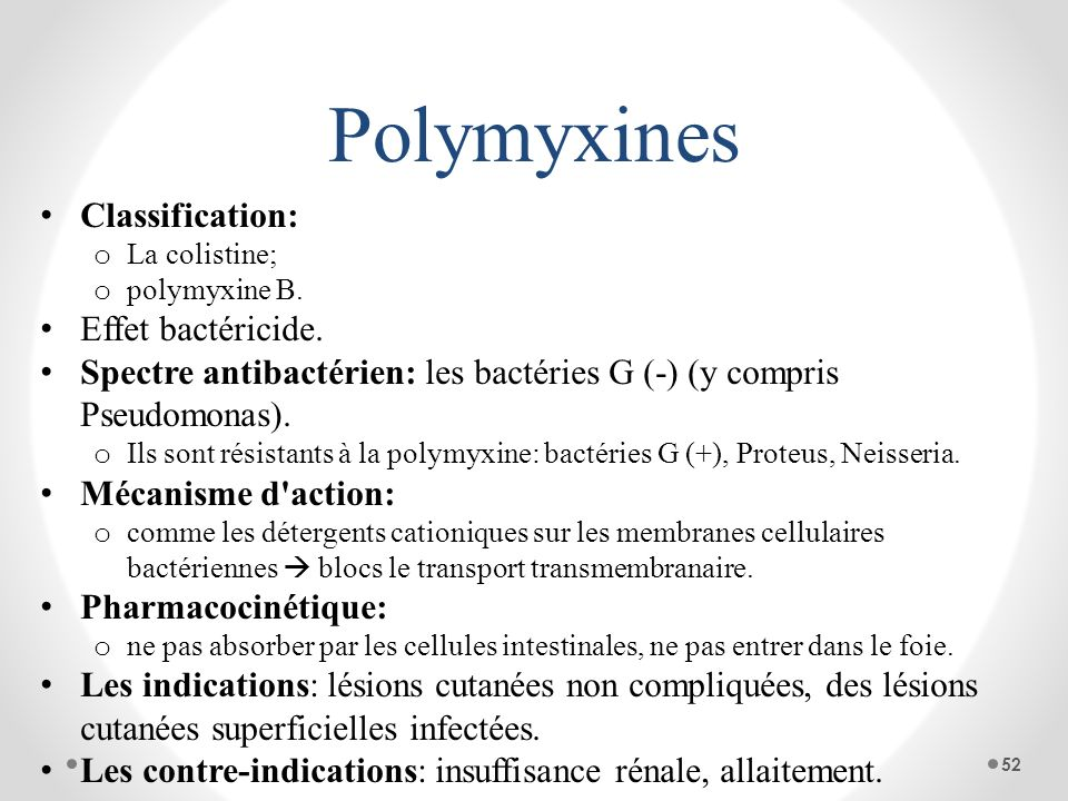 Polymyxines Classification: Effet bactéricide.