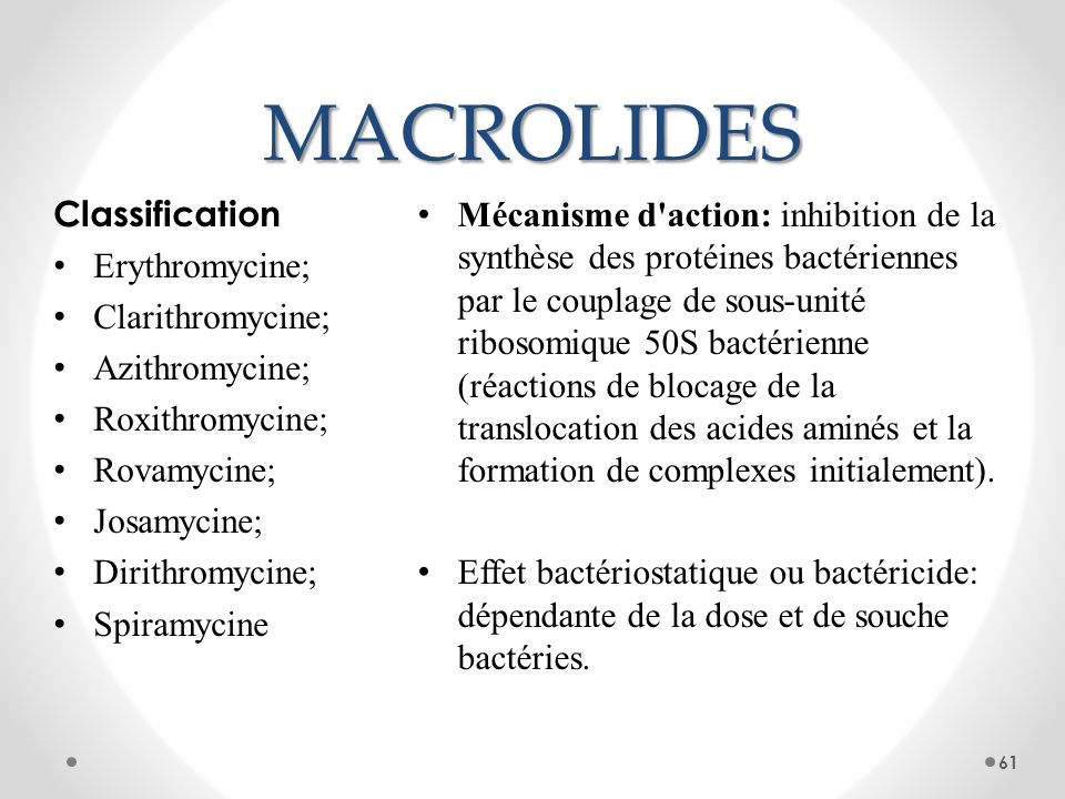 MACROLIDES Classification Erythromycine; Clarithromycine;