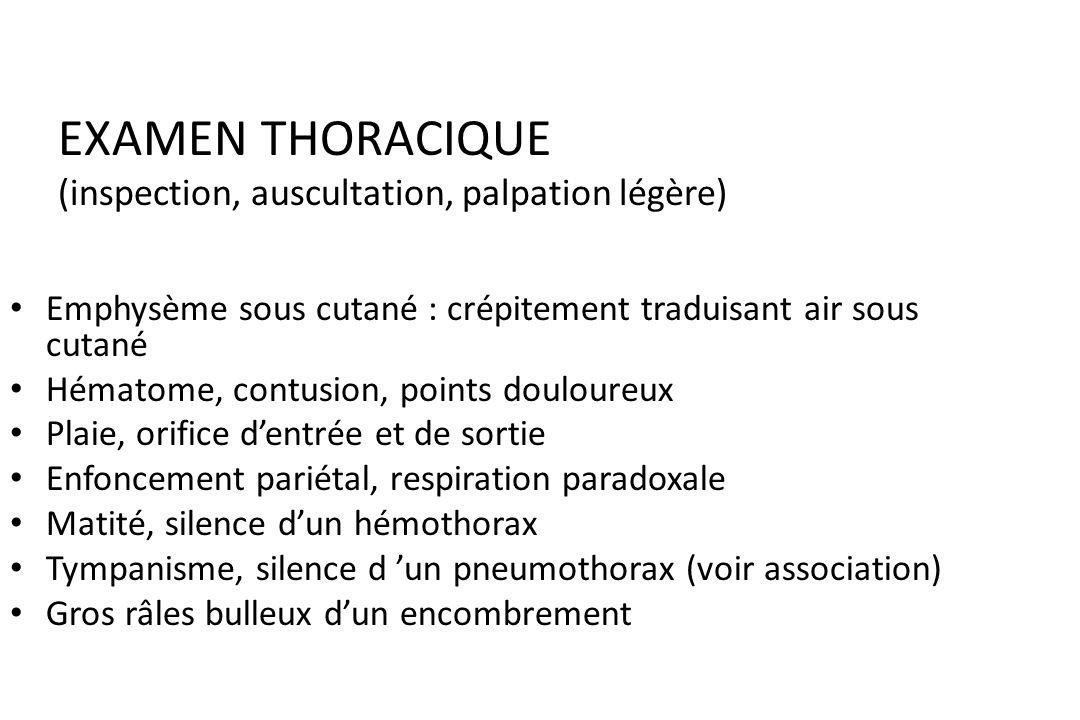 EXAMEN THORACIQUE (inspection, auscultation, palpation légère)