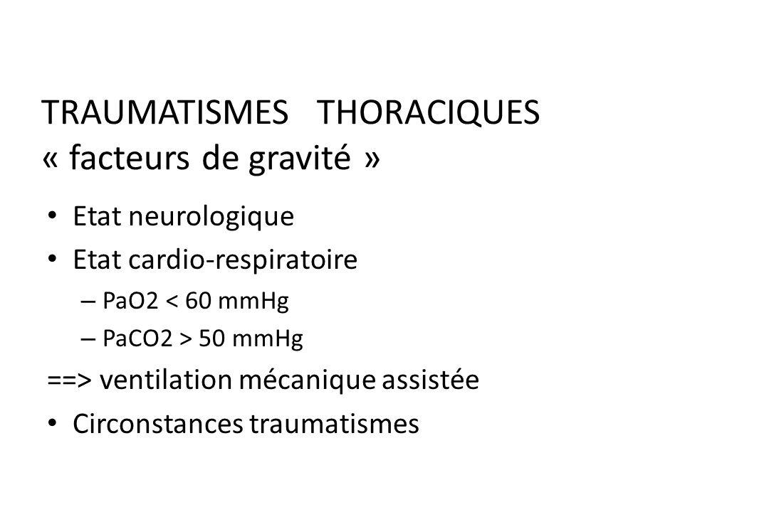 TRAUMATISMES THORACIQUES « facteurs de gravité »