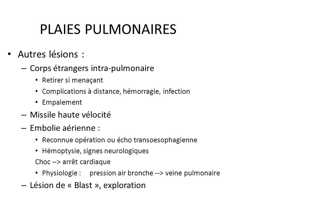 PLAIES PULMONAIRES Autres lésions : Corps étrangers intra-pulmonaire