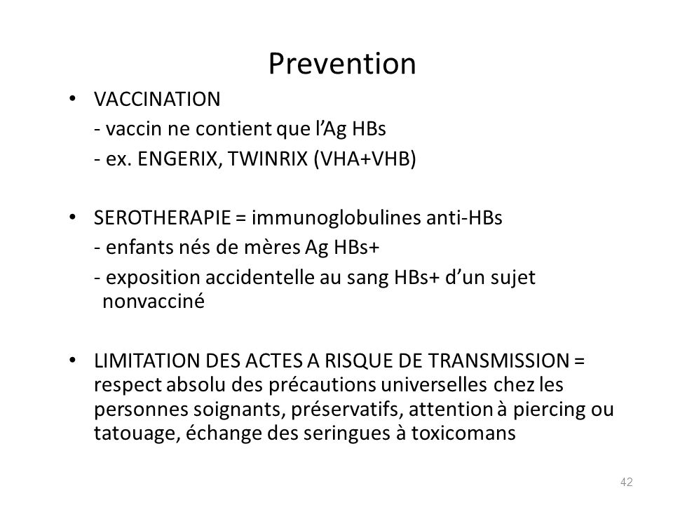 Prevention VACCINATION - vaccin ne contient que l'Ag HBs