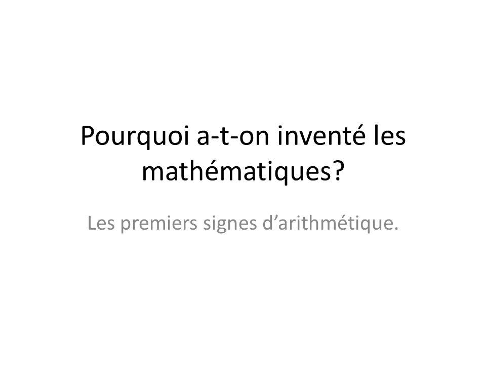 Pourquoi a-t-on inventé les mathématiques