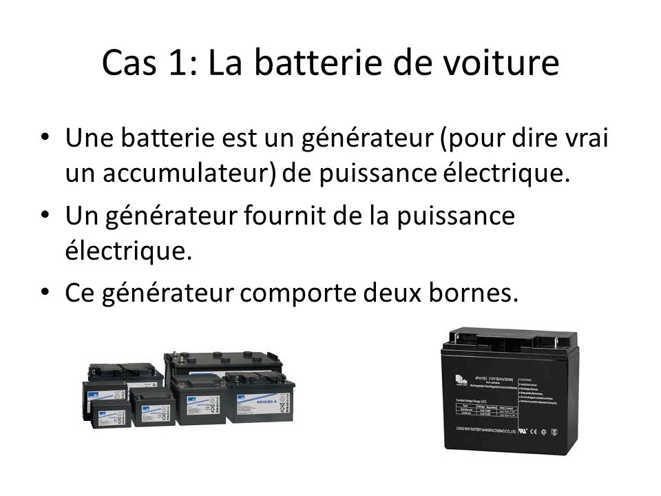 Cas 1: La batterie de voiture