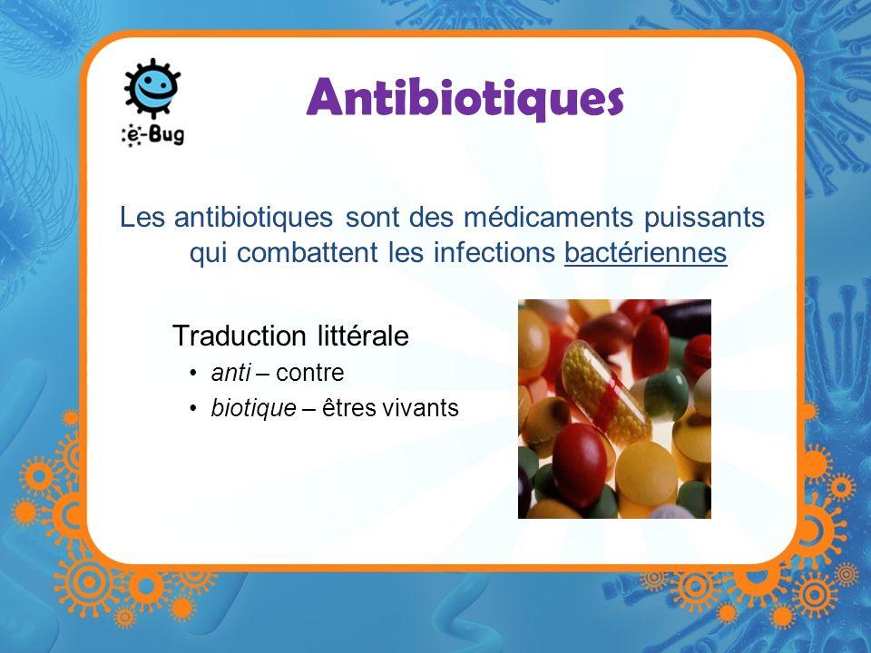 Antibiotiques Les antibiotiques sont des médicaments puissants qui combattent les infections bactériennes.