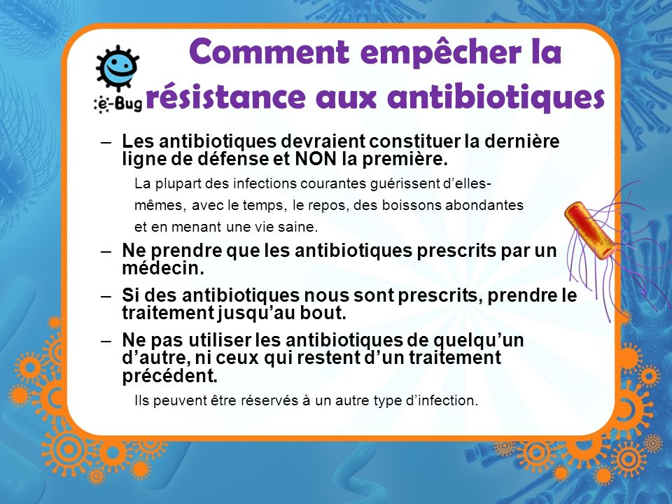 Comment empêcher la résistance aux antibiotiques