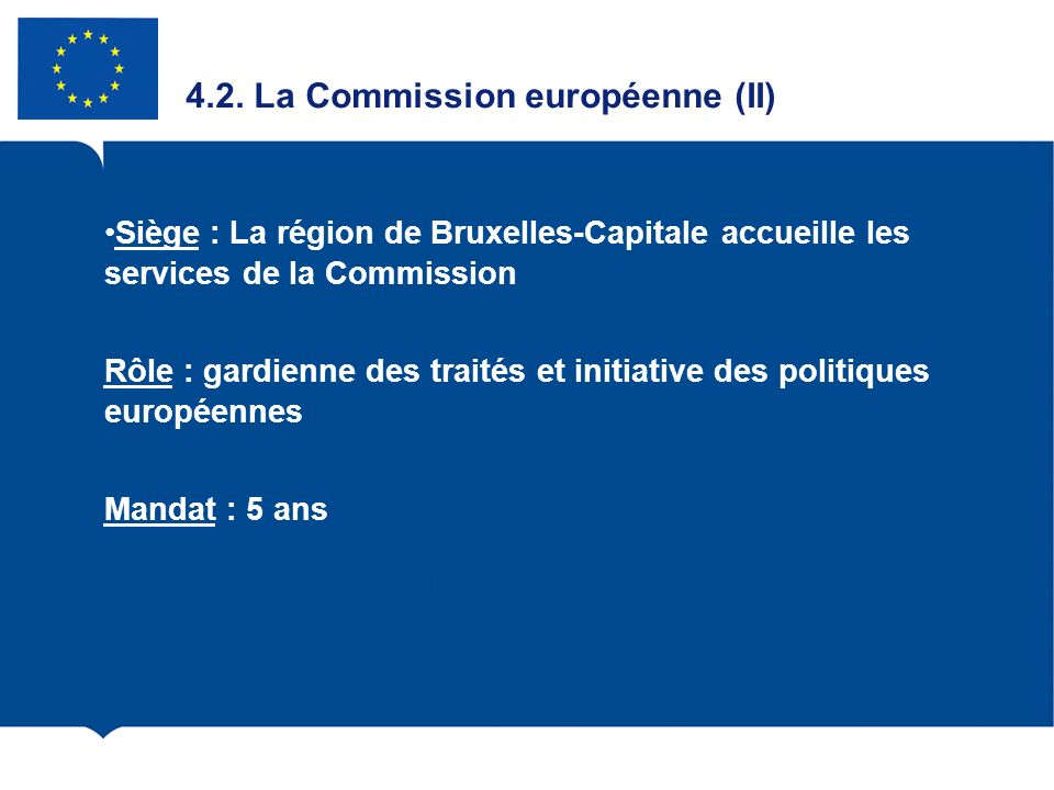 4.2. La Commission européenne (II)