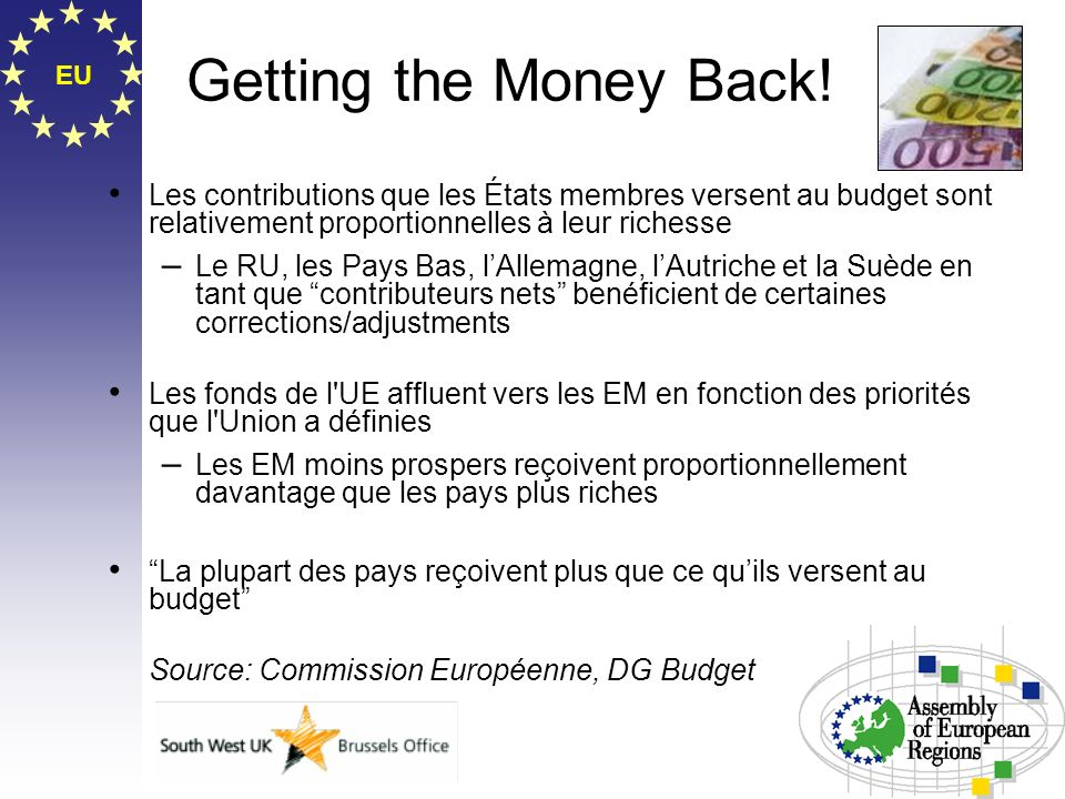 Getting the Money Back! EU. Les contributions que les États membres versent au budget sont relativement proportionnelles à leur richesse.