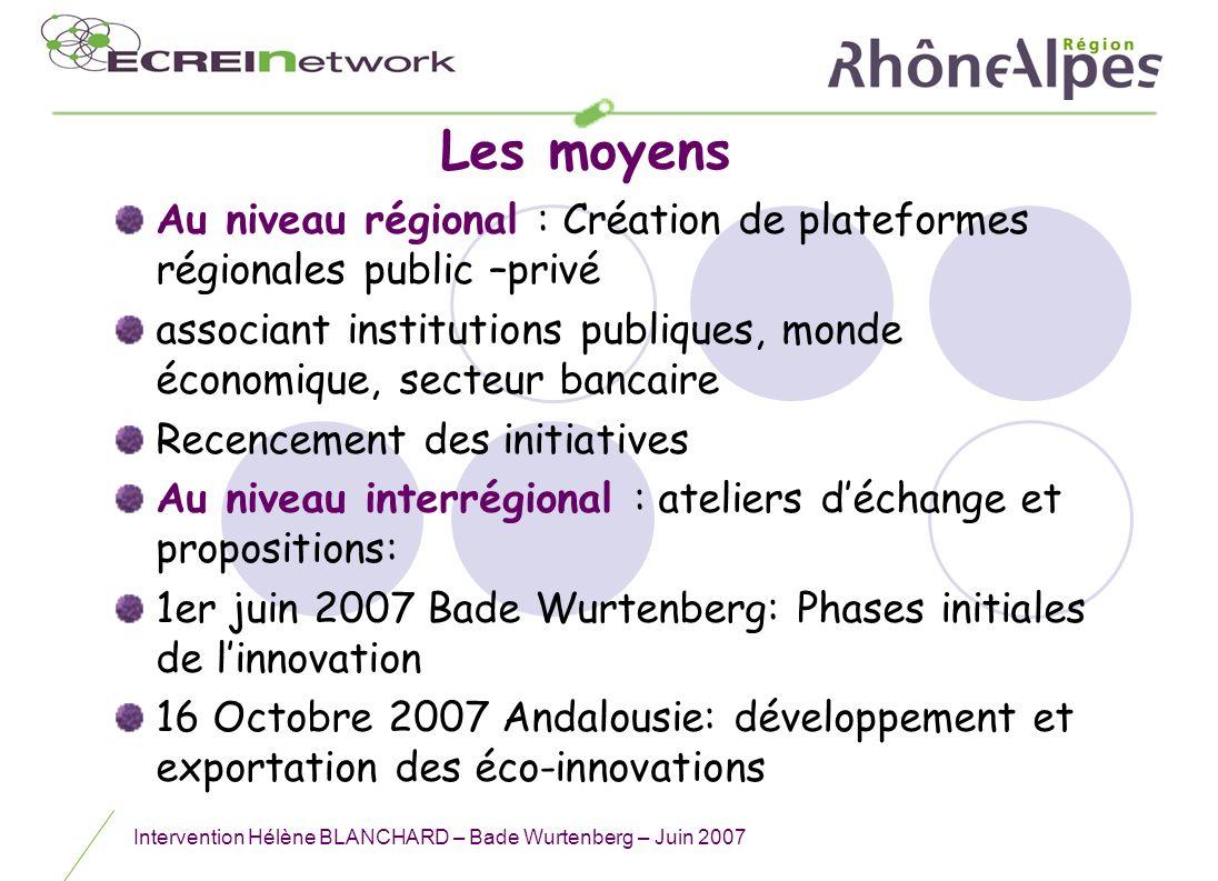 Les moyens Au niveau régional : Création de plateformes régionales public –privé.