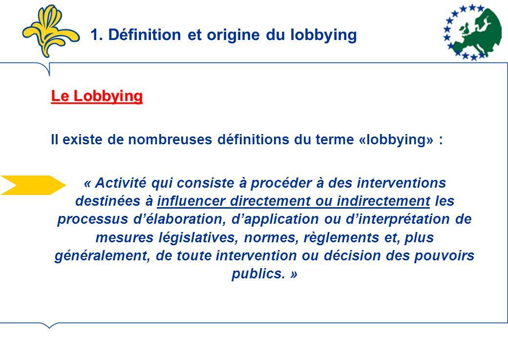 1. Définition et origine du lobbying