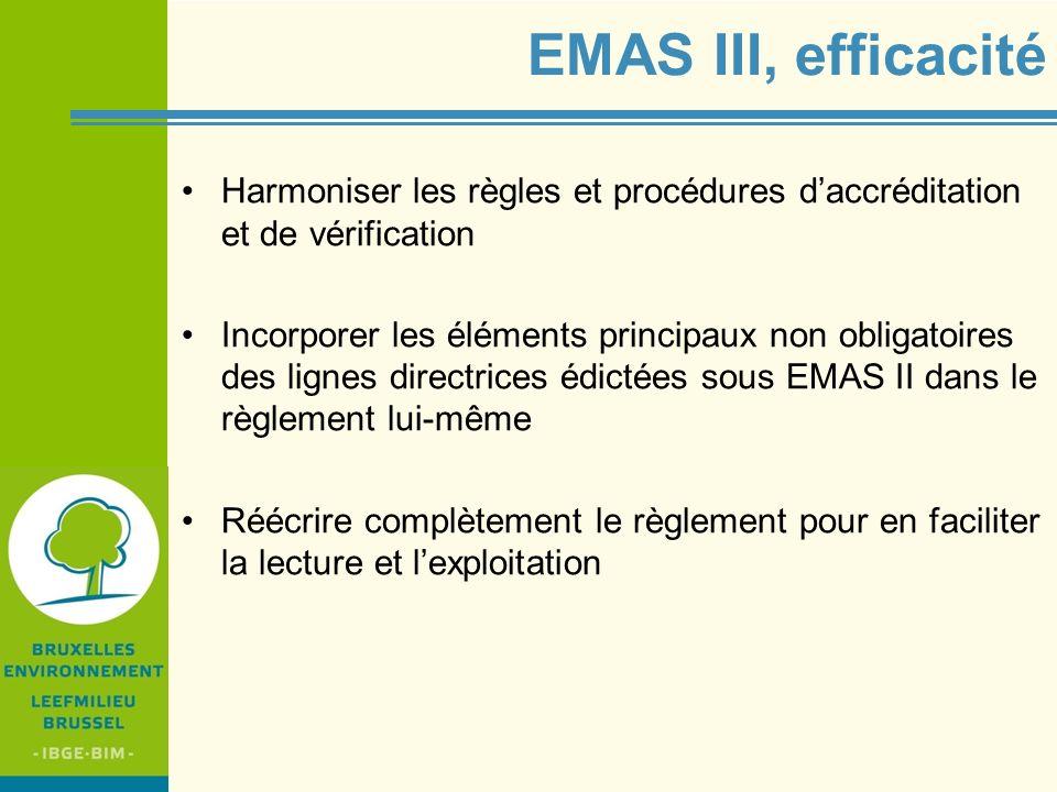 EMAS III, efficacité Harmoniser les règles et procédures d'accréditation et de vérification.